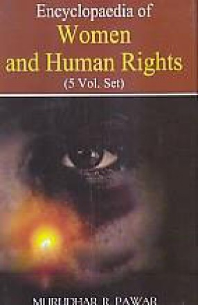 Encyclopaedia of Women and Human Rights (In 5 Volumes)
