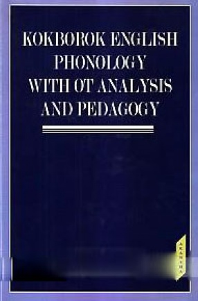 Kokborok English Phonology With OT Analysis and Pedagogy