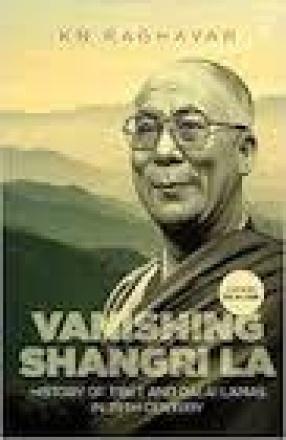 Vanishing Shangri La: History of Tibet and Dalai Lamas in 20th Century