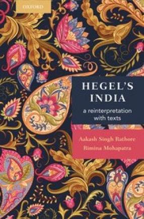 Hegel's India: A Reinterpretation with Texts