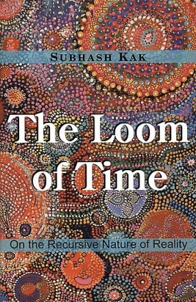 The Loom of Time: On the Recursive Nature of Reality