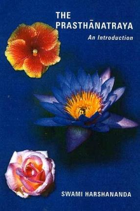 The Prasthanatraya An Introduction