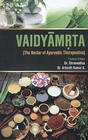 Vaidyamrta: The Nectar of Ayurvedic Therapeutics
