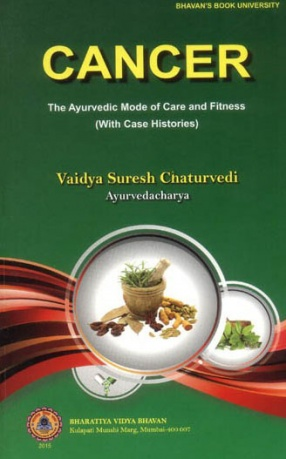 Cancer: The Ayurvedic Mode of Care and Fitness