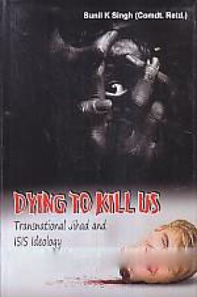 Dying to Kill US: Transnational jihad and ISIS Ideology