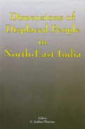 Dimensions of Displaced People in North-East India