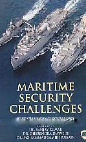 Maritime Security Challenges: The Changing Scenario