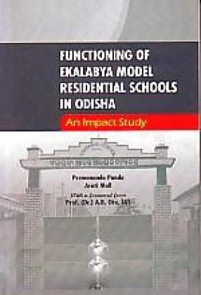 Functioning of Ekalabya Model Residential Schools in Odisha: An Impact Study