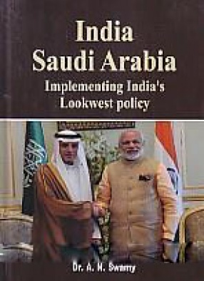 India-Saudi Arabia: Implementing India's Lookwest Policy