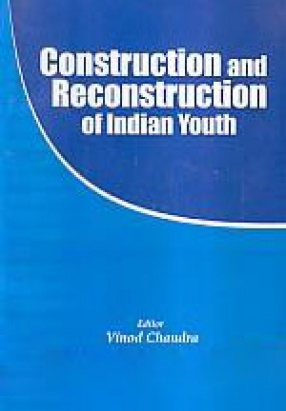 Construction and Reconstruction of Indian Youth