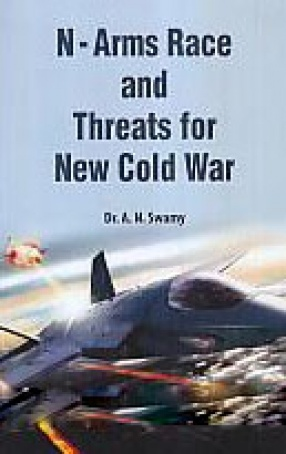 N. Arms Race and Threats for New Cold War