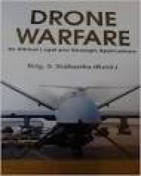 Drone Warfare: It's Ethical Legal and Strategic Applications