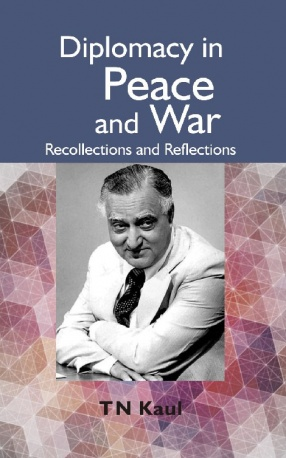 Diplomacy in Peace and War: Recollections and Reflections