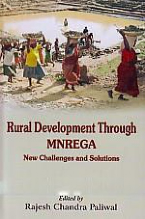 Rural Development Through MNREGA: New Challenges and Solutions