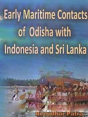 Early Maritime Contacts of Odisha with Indonesia and Sri Lanka