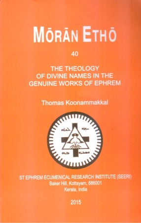 The Theology of Divine Names in the Genuine Works of Ephrem