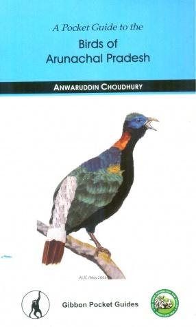 A Pocket Guide to the Birds of Arunachal Pradesh