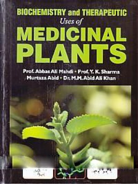 Biochemistry and Therapeutic Uses of Medicinal Plants