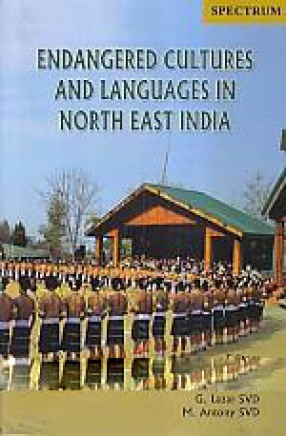 Endangered Cultures and Languages in North East India