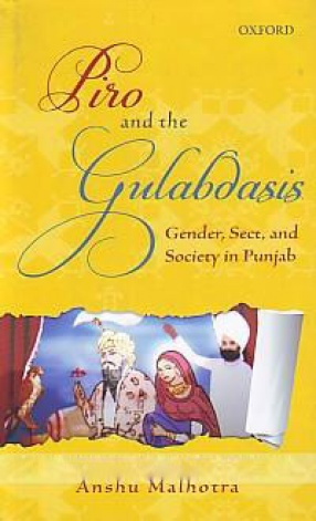 Piro and the Gulabdasis: Gender, Sect, and Society in Punjab