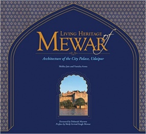 Living Heritage of Mewar The Architecture of the City Palace, Udaipur