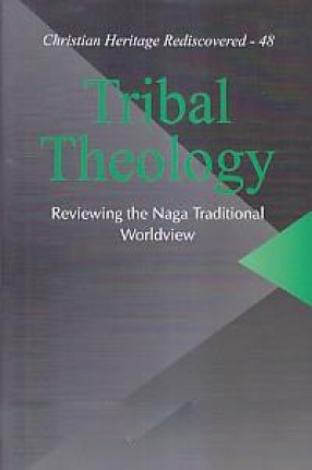 Tribal Theology: Reviewing the Naga Traditional Worldview