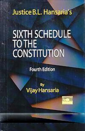 Justice B.L. Hansaria's Sixth Schedule to the Constitution