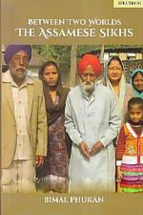 Between two Worlds: the Assamese Sikhs