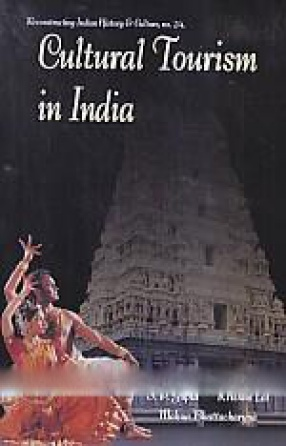 Cultural Tourism in India: Museums, Monuments & Arts: Theory and Practice