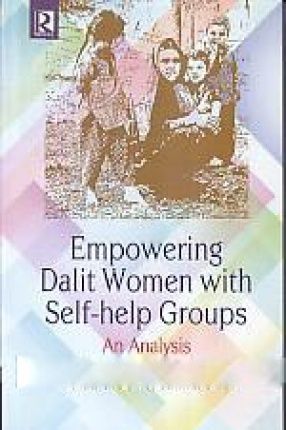 Empowering Dalit Women with Self-Help Groups: an Analysis