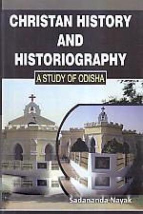 Christian History & Historiography: a Study of Odisha