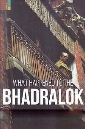 What Happened to the Bhadralok