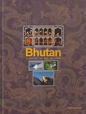 Bhutan: a Mosaic of the Dragon