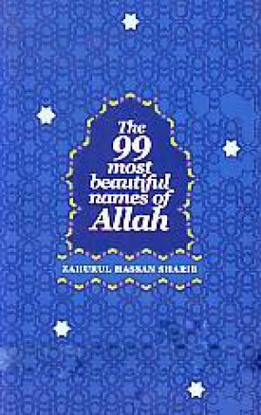 The 99 Most Beautiful Names of Allah