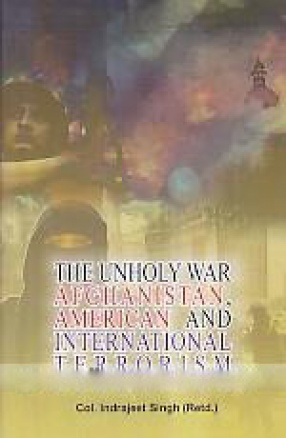 The Unholy War: Afghanistan, American and International Terrorism