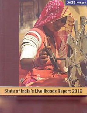 State of India's Livelihoods Report 2016