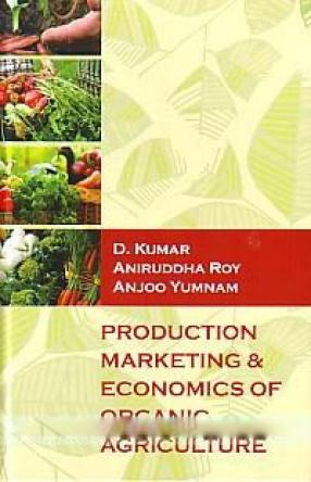 Production, Marketing & Economics of Organic Agriculture