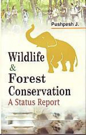 Wildlife and Forest Conservation: a Status Report