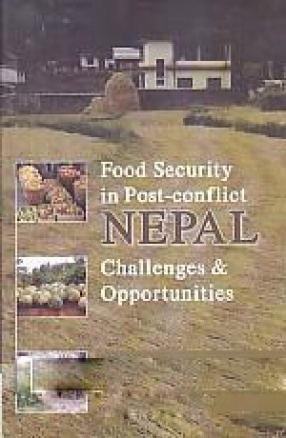 Food Security in Post-Conflict Nepal: Challenges and Opportunities