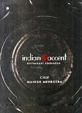 Indian Accent: Restaurant Cookbook