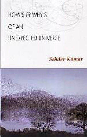 How's & Why's of an Unexpected Universe