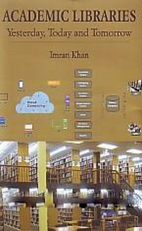Academic Libraries: Yesterday, Today and Tomorrow
