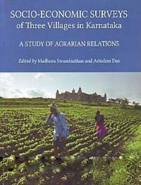 Socio-Economic Surveys of Three Villages in Karnataka: a Study of Agrarian Relations