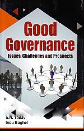 Good Governance: Issues, Challenges and Prospects