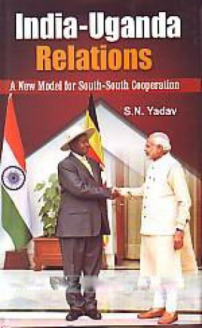 India-Uganda Relations: a New Model For South-South Cooperation