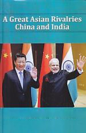A Great Asian Rivalries China and India