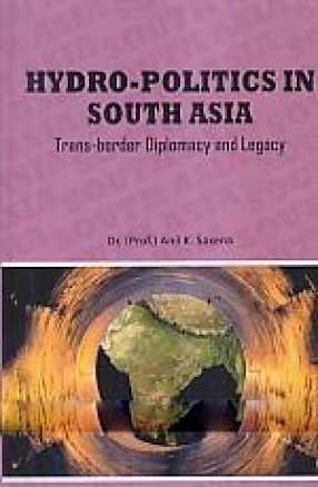 Hydro-Politics in South Asia: Trans-Border Diplomacy and Legacy