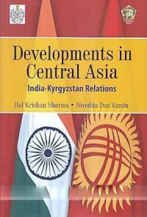 Developments in Central Asia: India-Kyrgzstan Relations