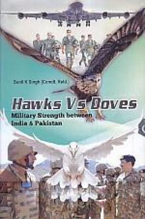 Hawks vs Doves: Military Strength Between India & Pakistan