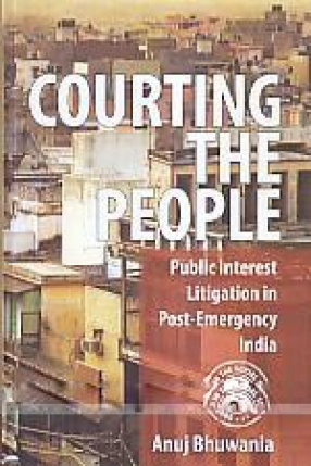 Courting the People: Public Interest Litigation in Post-Emergency India